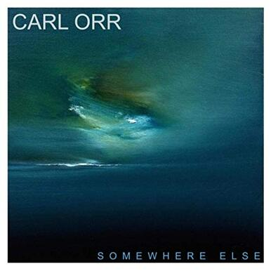 CARL ORR - Somewhere Else